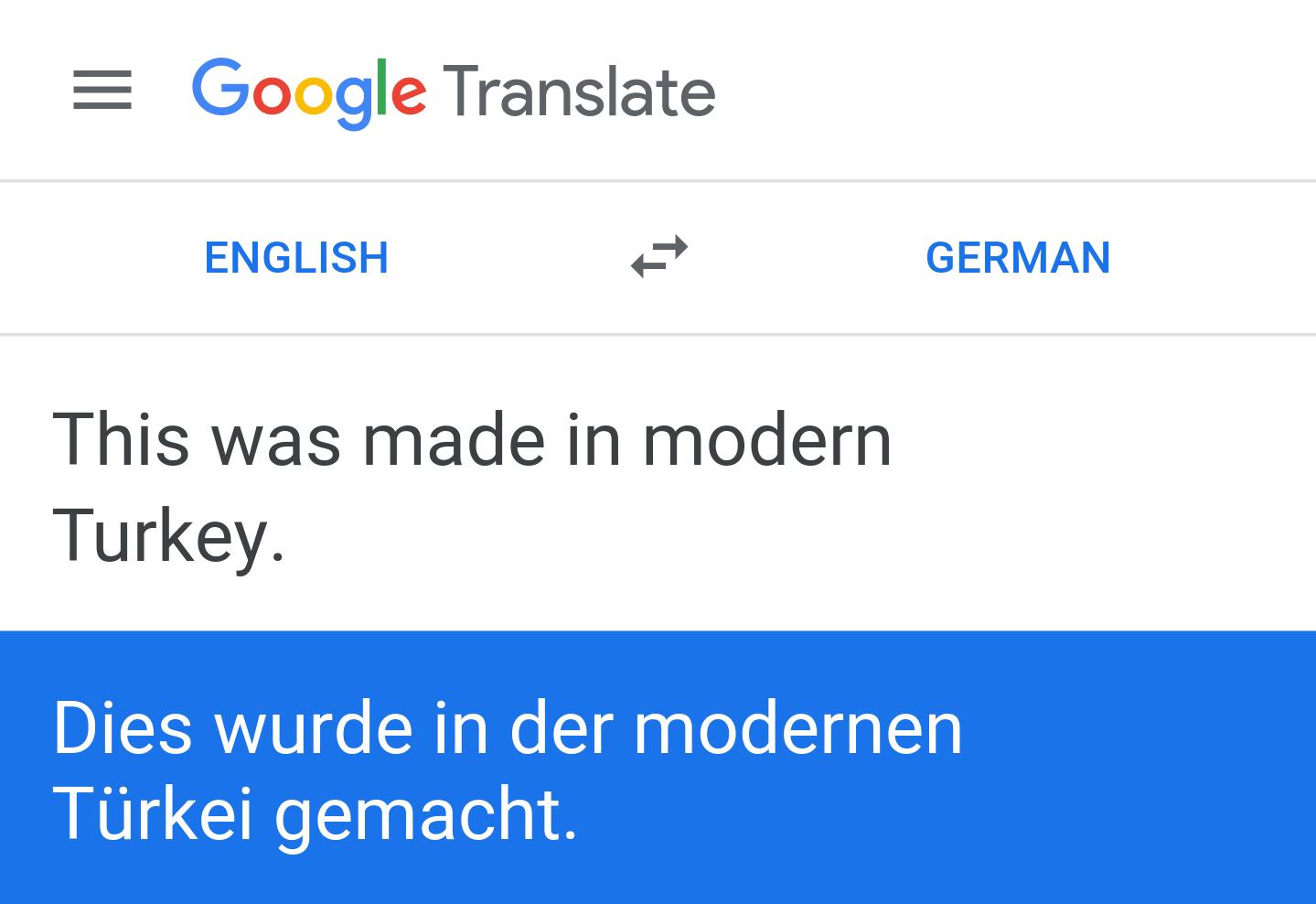 """Screenshot from Google Translate (""""This was made in modern Turkey"""" -> """"Dies wurde in der modernen Türkei gemacht"""")"""